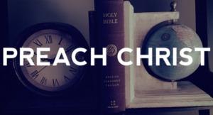 preach Christ