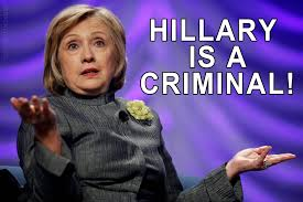 hillary is a criminal