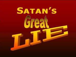 Satan's great lie